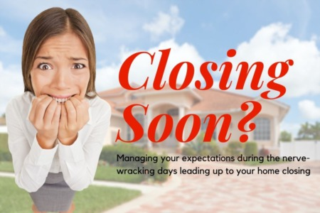 Managing Expectations For Your Upcoming Closing