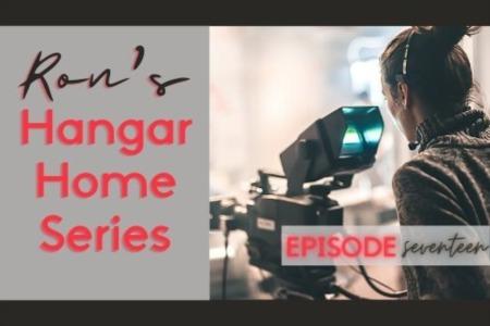 Hangar Home Series - Episode 17