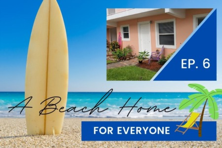 A Beach Home For Everyone | Episode 6