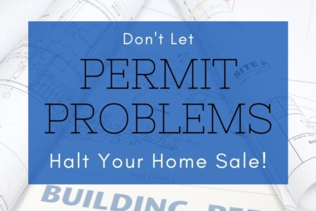 Don't Let Permit Problems Halt Your Home Sale!