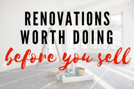 Renovations Worth Doing Before You Sell Your Home