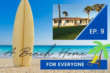 A Beach Home For Everyone | Episode 9