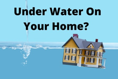 Under Water On Your Home?
