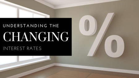 Changing Interest And Mortgage Rates