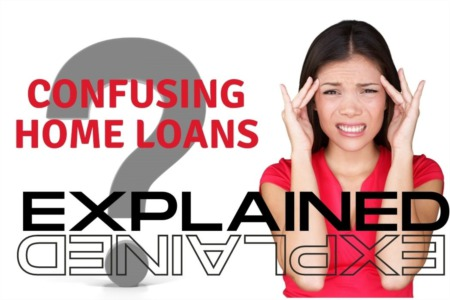 Confusing Home Loan Options Explained