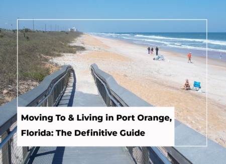 Moving To & Living in Port Orange, Florida: The Definitive Guide [2021 Edition]