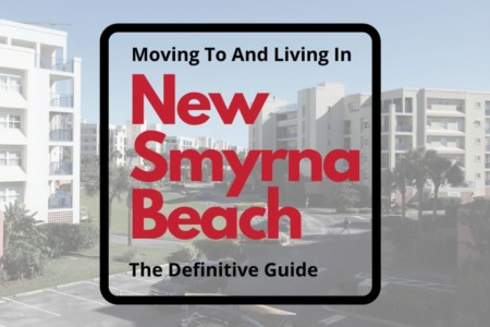 Moving To & Living In New Smyrna Beach, Florida: The Definitive Guide [2021 Edition]