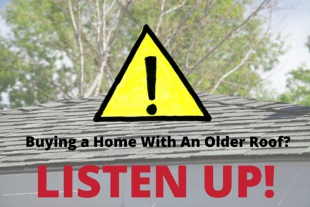 WARNING! Pay Attention If that House You Want To Buy Has An Older Roof!