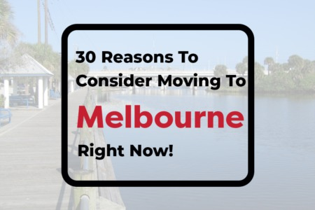 30 Reasons To Consider Moving To Melbourne FL Now