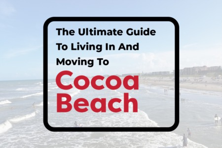 The Ultimate Guide To Living In And Moving To Cocoa Beach FL