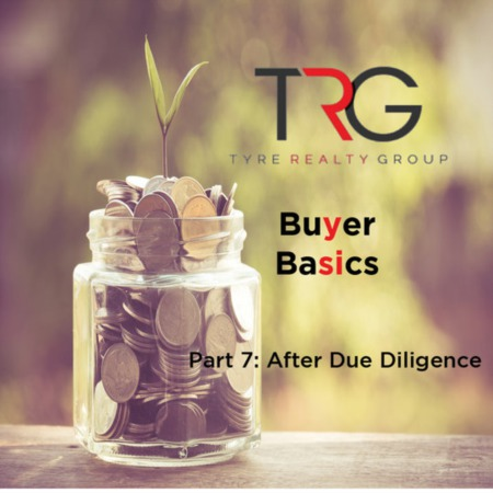 Buyer Basics: Part 7 - After Due Diligence
