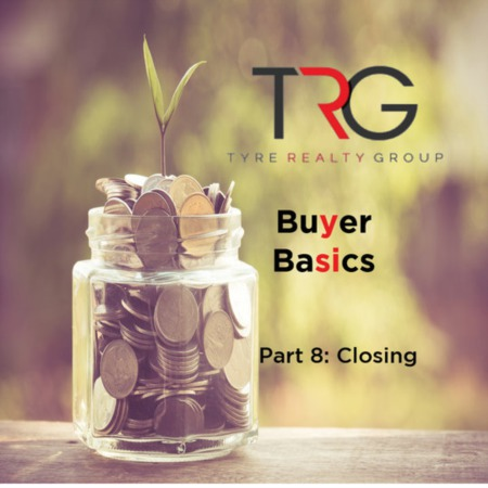 Buyer Basics: Part 8 - Closing