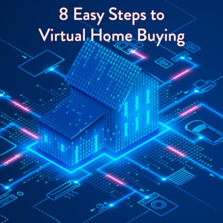 8 Easy Steps to Virtual Home Buying