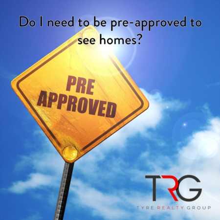 Do I Need to Be Pre-Approved to See Homes?