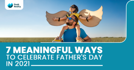 7 Meaningful Ways to Celebrate Father's Day In 2021