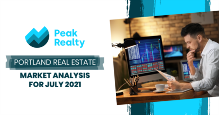 Portland Real Estate Market Analysis for July 2021