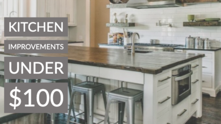 Kitchen Improvements Under $100