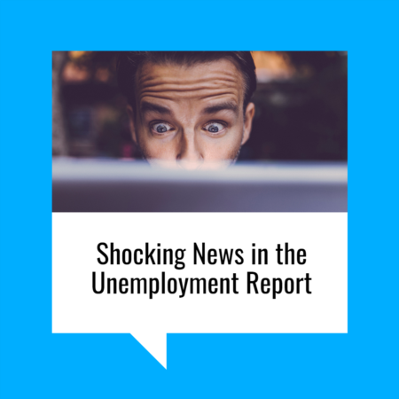 The Shocking News in the Unemployment Report