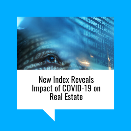 New Index Reveals Impact of COVID-19 on Real Estate