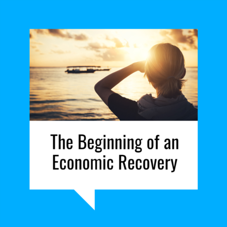 The Beginning of an Economic Recovery
