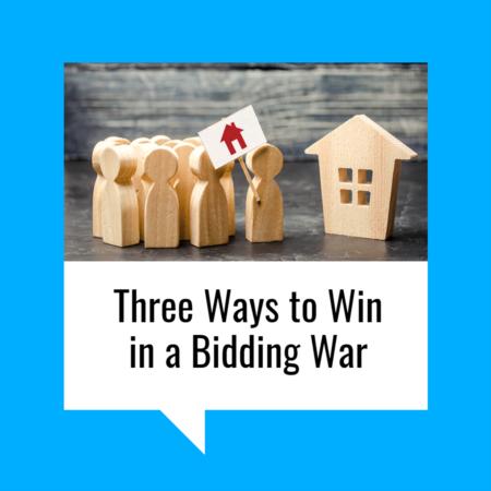 Three Ways to Win in a Bidding War