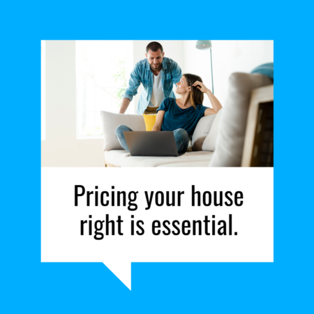 Why Pricing Your House Right Is Essential