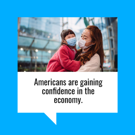 Americans Are Gaining Confidence in the Economy