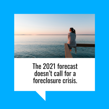 Why the 2021 Forecast Doesn't Call for a Foreclosure Crisis