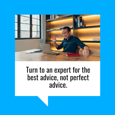 Turn to an Expert for the Best Advice, Not Perfect Advice
