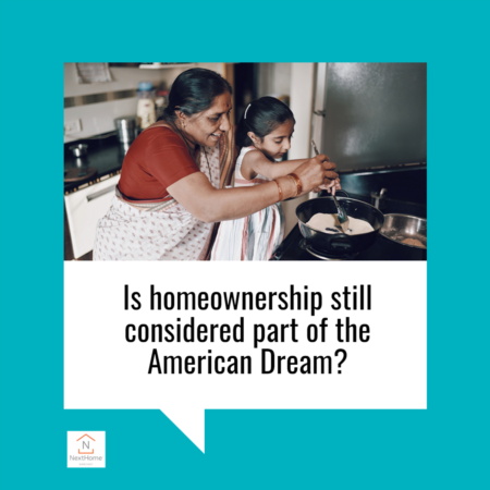 Is Homeownership Still Considered Part of the American Dream?