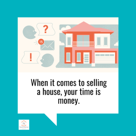 When It Comes To Selling a House, Your Time Is Money