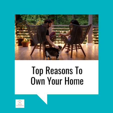 Top Reasons To Own Your Home