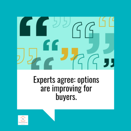 Experts Agree: Options Are Improving for Buyers