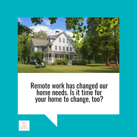Remote Work Has Changed Our Home Needs. Is It Time for Your Home To Change, Too?