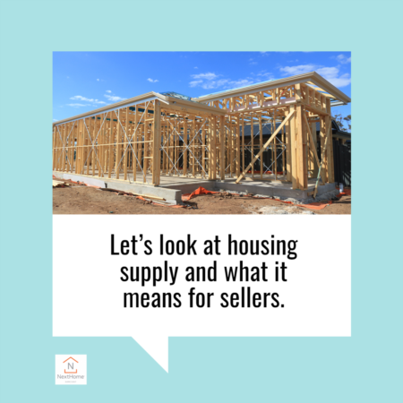 A Look at Housing Supply and What It Means for Sellers