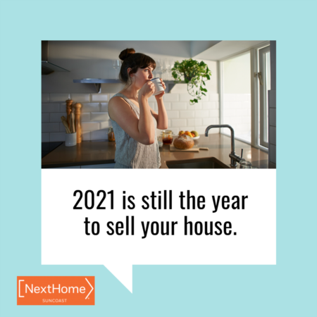 Why 2021 Is Still the Year To Sell Your House