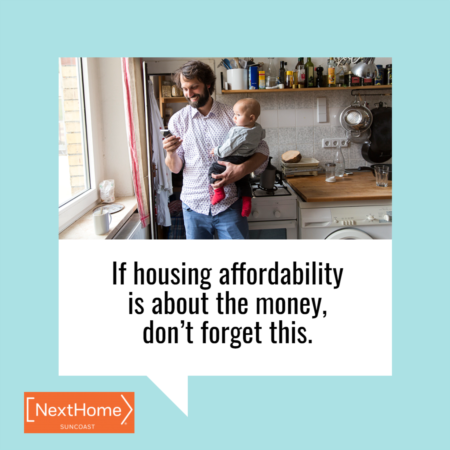 If Housing Affordability Is About the Money, Don't Forget This.