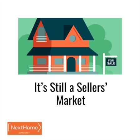It's Still a Sellers' Market