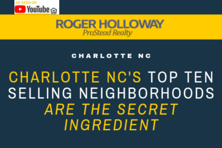 Charlotte NC's Top Ten Selling Neighborhoods are the Secret Ingredient - Video