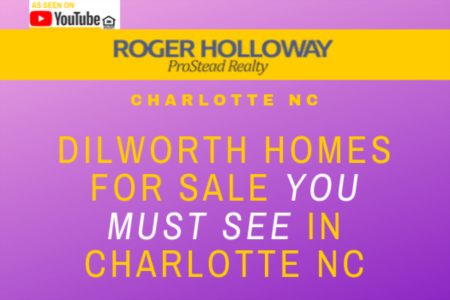 Dilworth Homes For Sale you must see in Charlotte NC : Video
