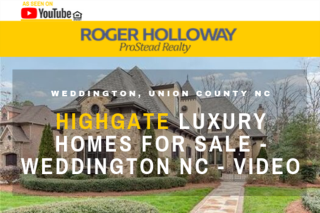 Highgate Luxury Homes For Sale - Weddington NC - Video