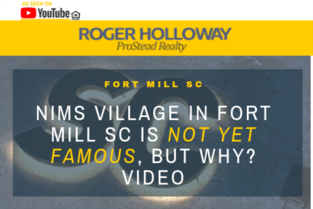 Nims Village In Fort Mill SC is Not Yet Famous, But Why? Video