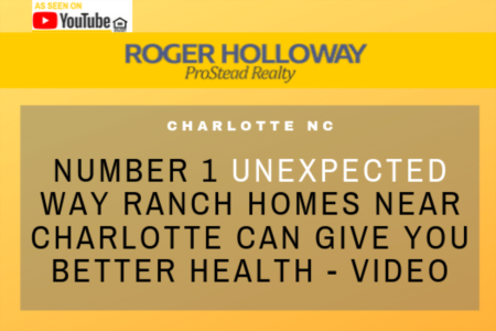 Number 1 Unexpected Way Ranch Homes near Charlotte Can Give You Better Health - Video