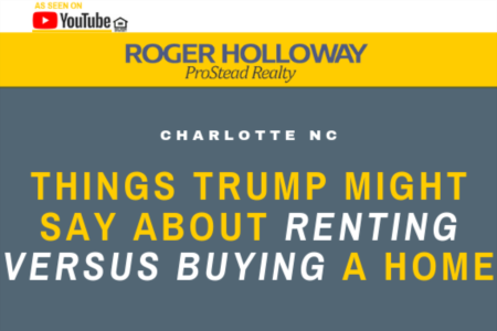 Things Trump Might Say About Renting versus Buying a Home