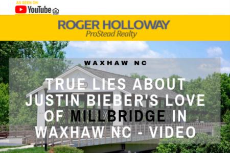 True Lies About Justin Bieber's Love of Millbridge in Waxhaw NC - Video