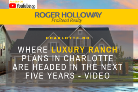 Where Luxury Ranch Plans in Charlotte are Headed in the Next Five Years - Video