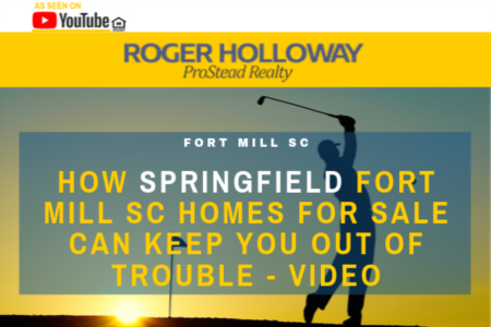 How Springfield Fort Mill SC Homes for Sale Can Keep You Out of Trouble - Video