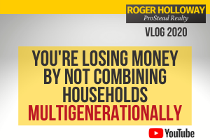 Warning ~ You're Losing Money By Not Combining Households Multigenerationally - Video