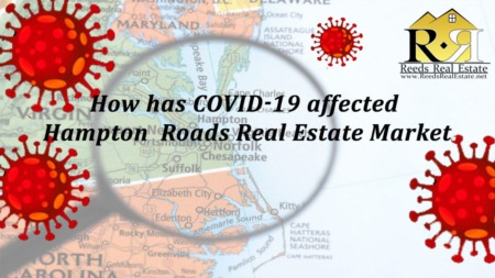 How Has COVID-19 Affected Hampton Roads Real Estate Market?