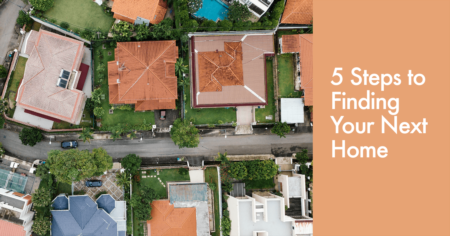 5 Simple Steps to Finding Your Next Home